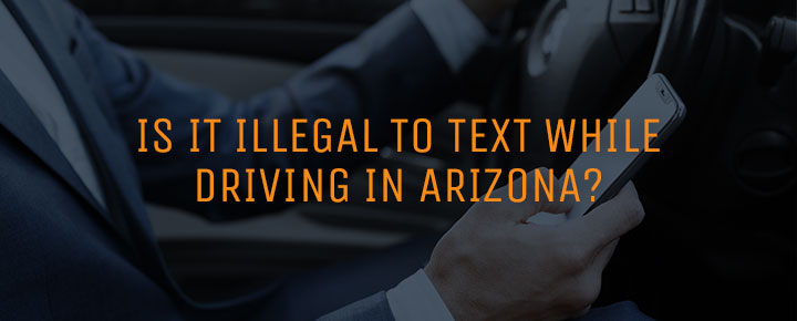 Texting and driving laws in Arizona